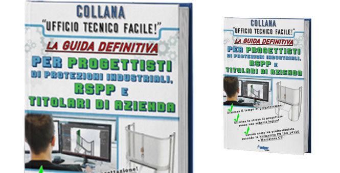 Ricevi gratis via e-mail la guida sulla progettazione delle Protezioni Industriali